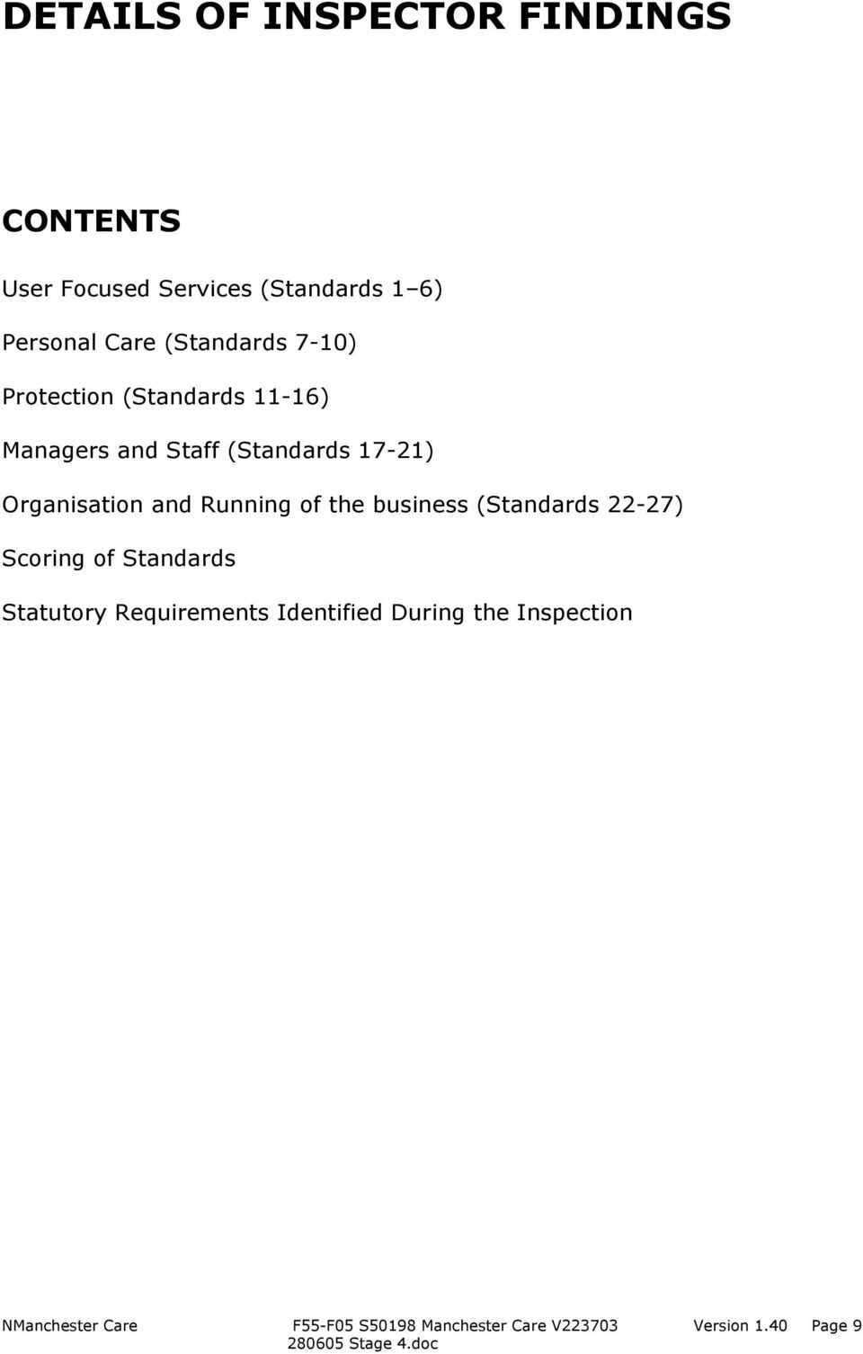 (Standards 17-21) Organisation and Running of the business (Standards 22-27)
