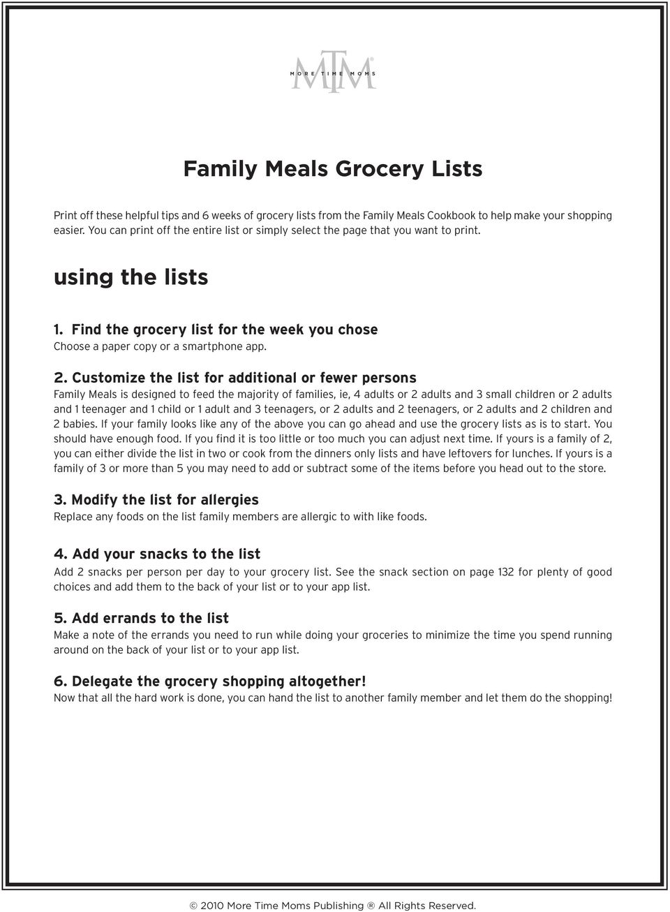 Customize the list for additional or fewer persons Family Meals is designed to feed the majority of families, ie, 4 adults or 2 adults and 3 small children or 2 adults and 1 teenager and 1 child or 1
