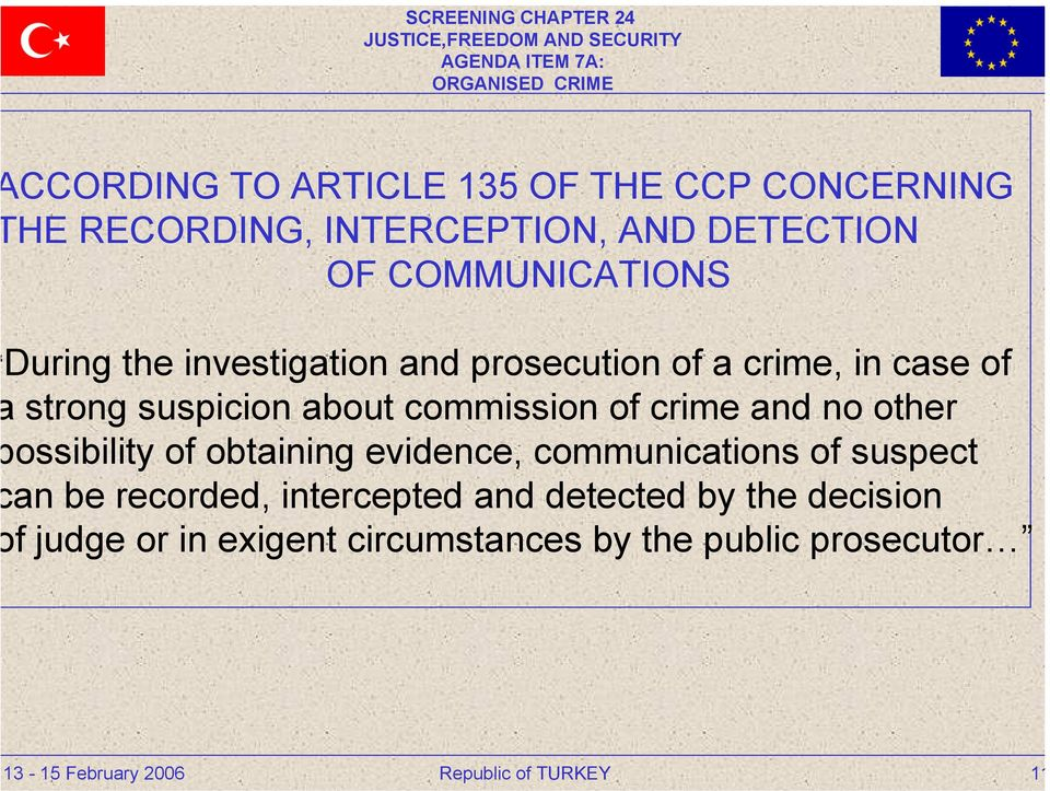 commission of crime and no other ossibility of obtaining evidence, communications of suspect an be
