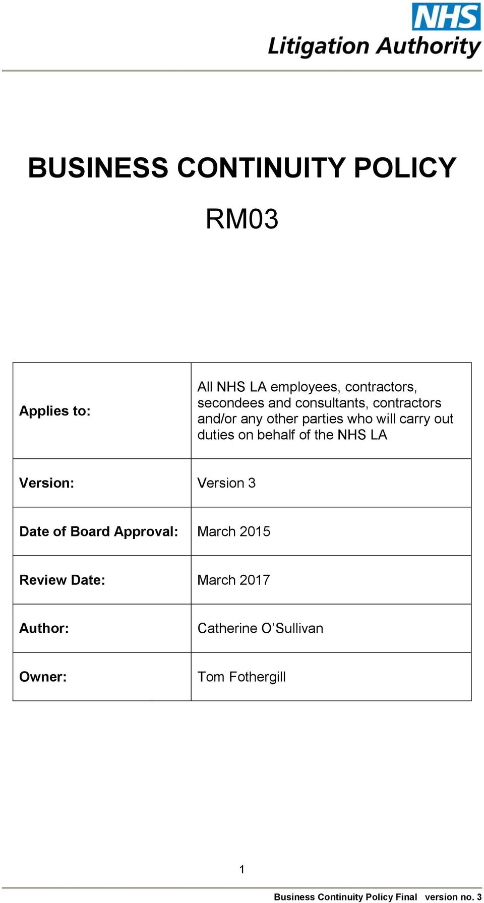 out duties on behalf of the NHS LA Version: Version 3 Date of Board Approval: