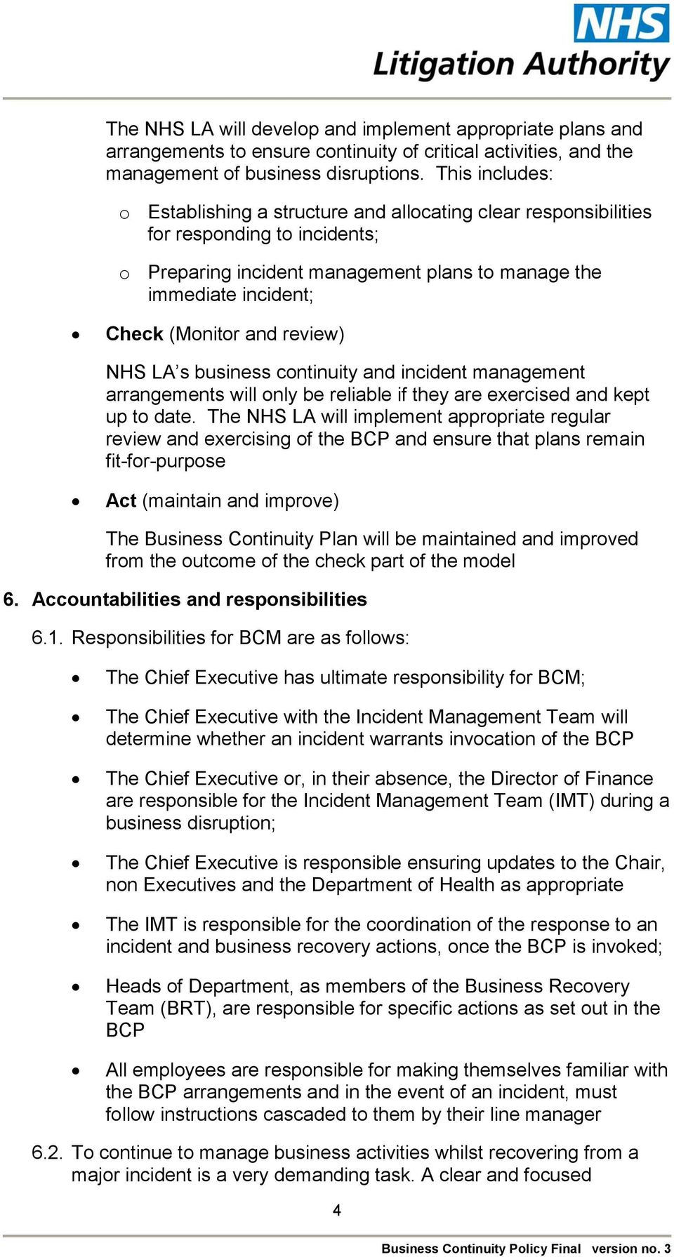 review) NHS LA s business continuity and incident management arrangements will only be reliable if they are exercised and kept up to date.