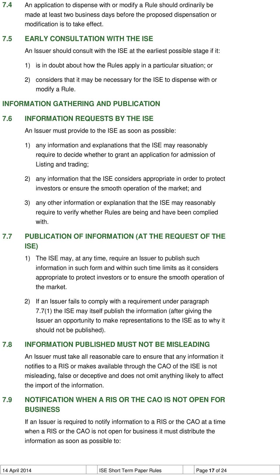 it may be necessary for the ISE to dispense with or modify a Rule. INFORMATION GATHERING AND PUBLICATION 7.