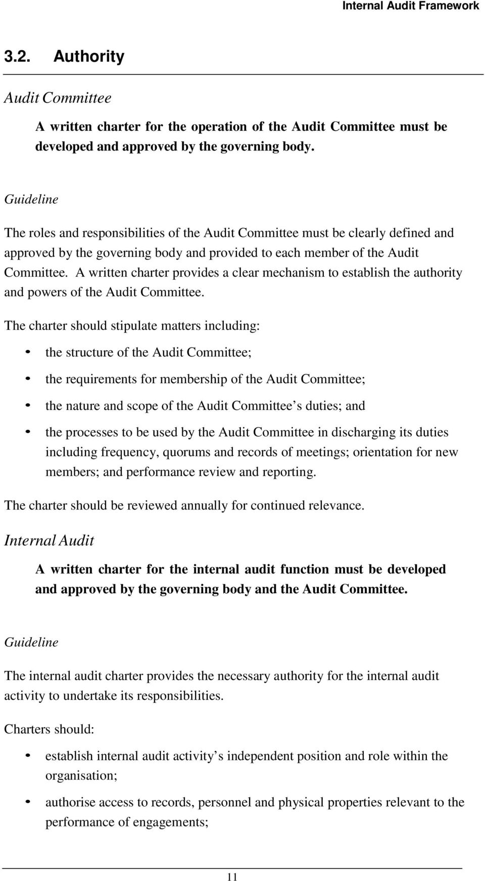 A written charter provides a clear mechanism to establish the authority and powers of the Audit Committee.