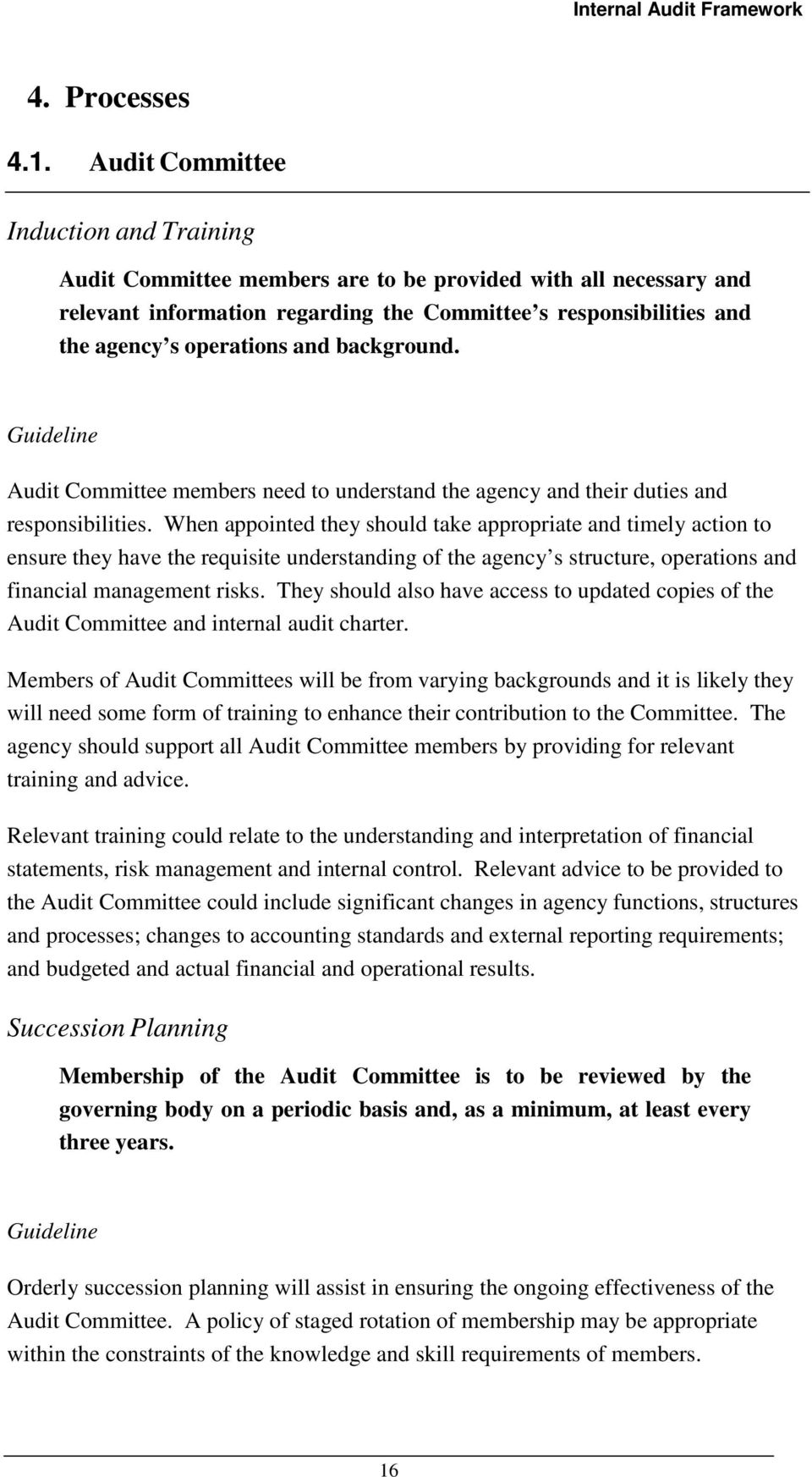 and background. Audit Committee members need to understand the agency and their duties and responsibilities.
