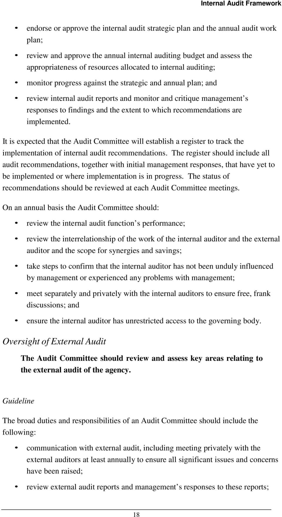 recommendations are implemented. It is expected that the Audit Committee will establish a register to track the implementation of internal audit recommendations.