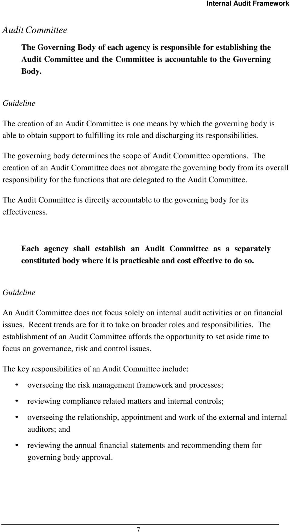 The governing body determines the scope of Audit Committee operations.