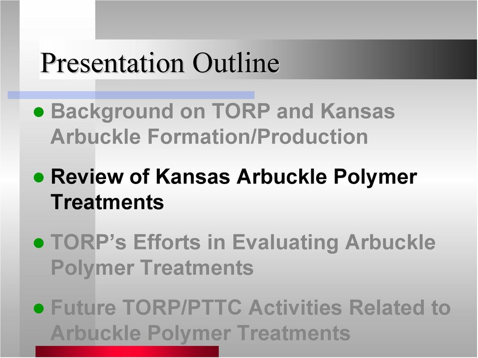 Treatments TORP s Efforts in Evaluating Arbuckle Polymer
