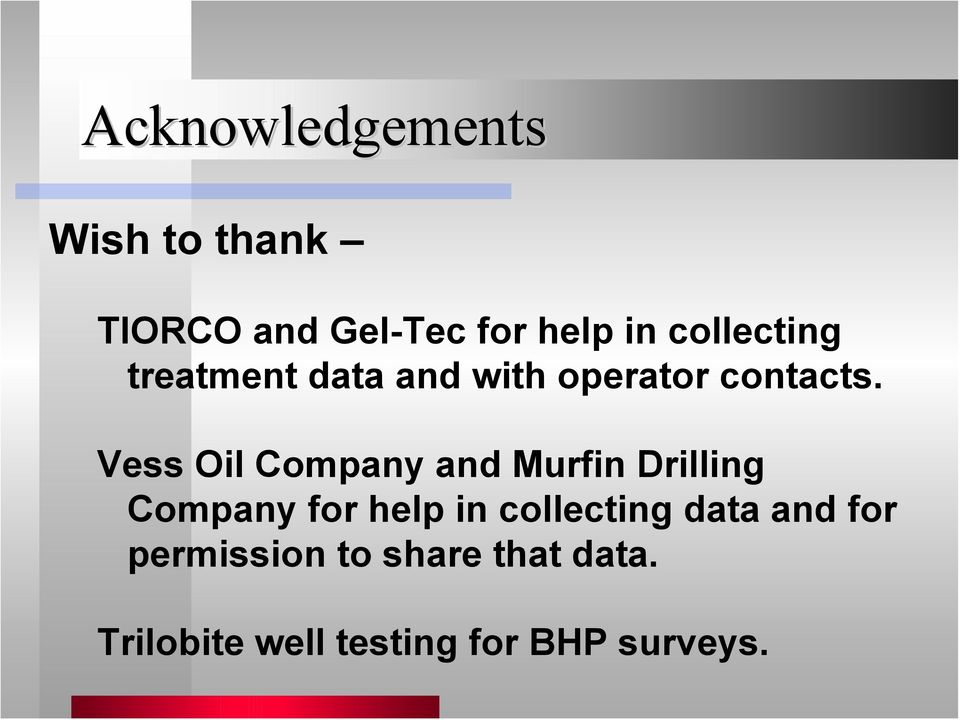 Vess Oil Company and Murfin Drilling Company for help in