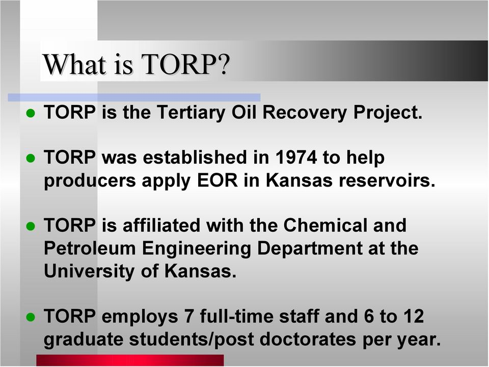 TORP is affiliated with the Chemical and Petroleum Engineering Department at the