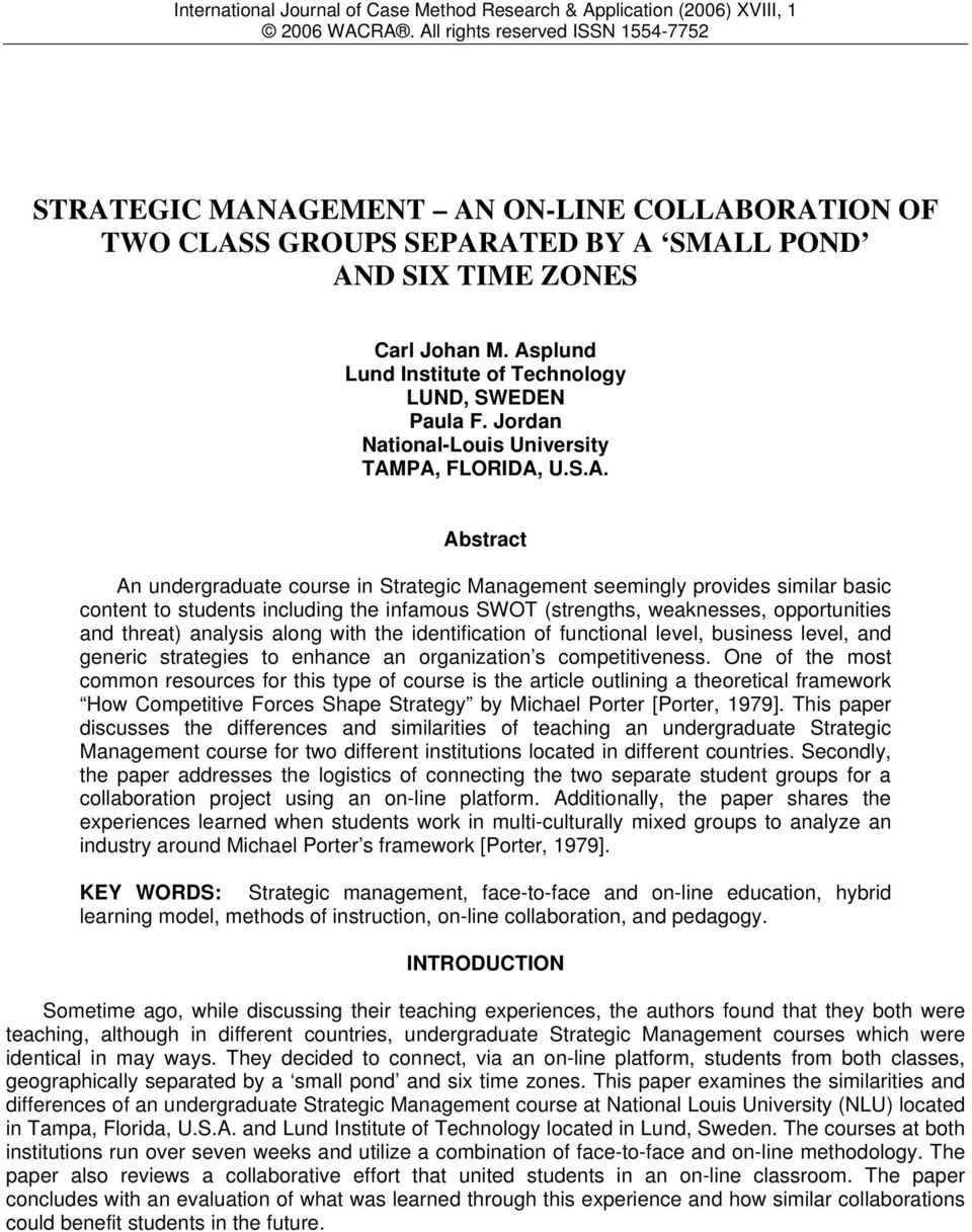 Asplund Lund Institute of Technology LUND, SWEDEN Paula F. Jordan National-Louis University TAMPA, FLORIDA, U.S.A. Abstract An undergraduate course in Strategic Management seemingly provides similar