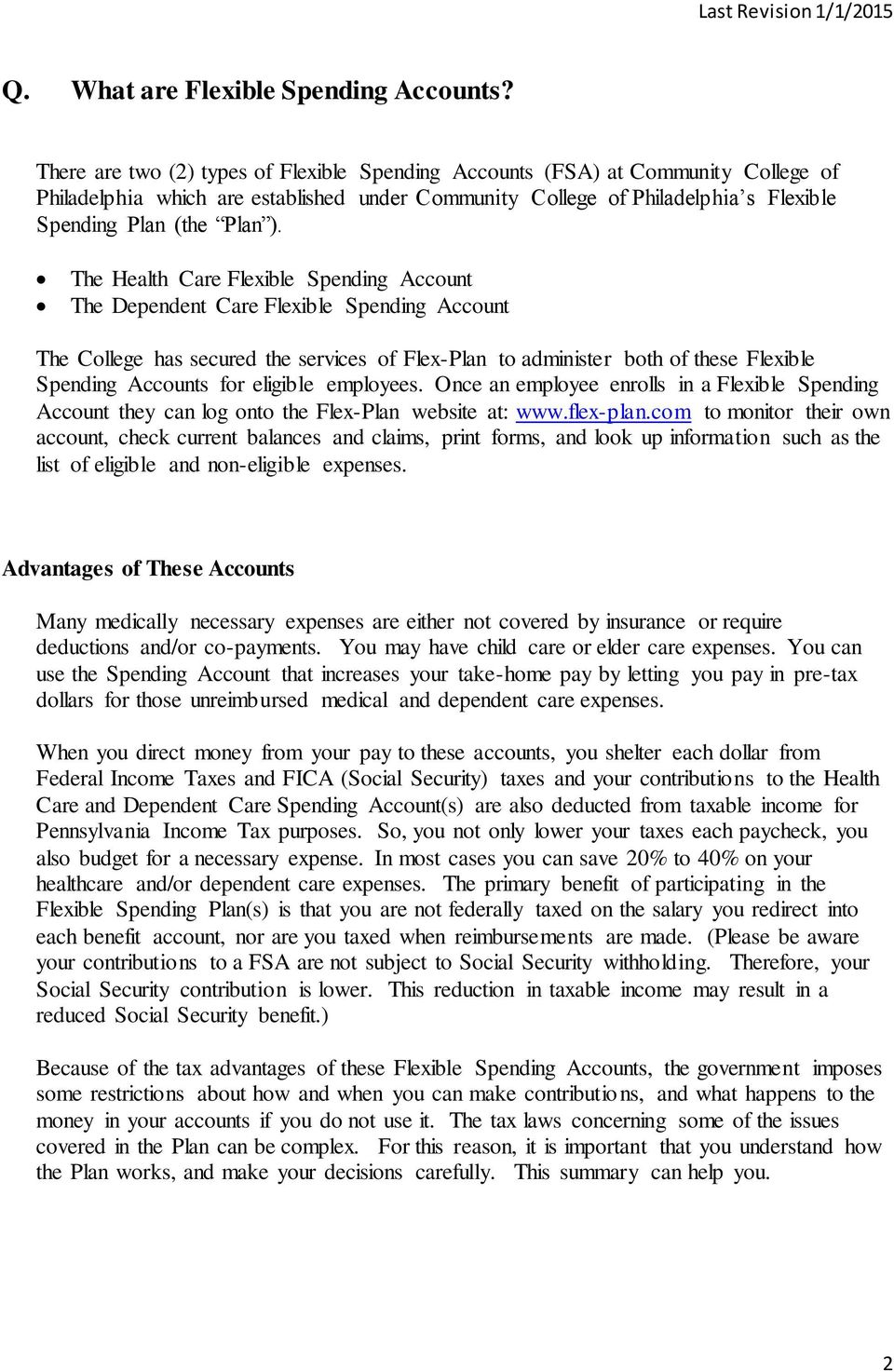 The Health Care Flexible Spending Account The Dependent Care Flexible Spending Account The College has secured the services of Flex-Plan to administer both of these Flexible Spending Accounts for