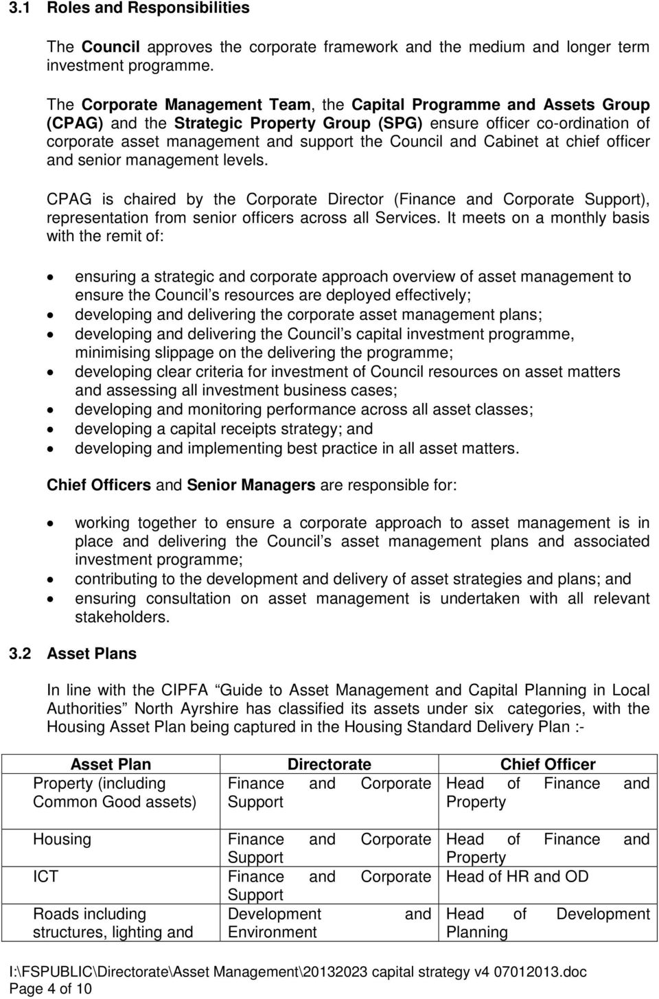 and Cabinet at chief officer and senior management levels. CPAG is chaired by the Corporate Director (Finance and Corporate Support), representation from senior officers across all Services.