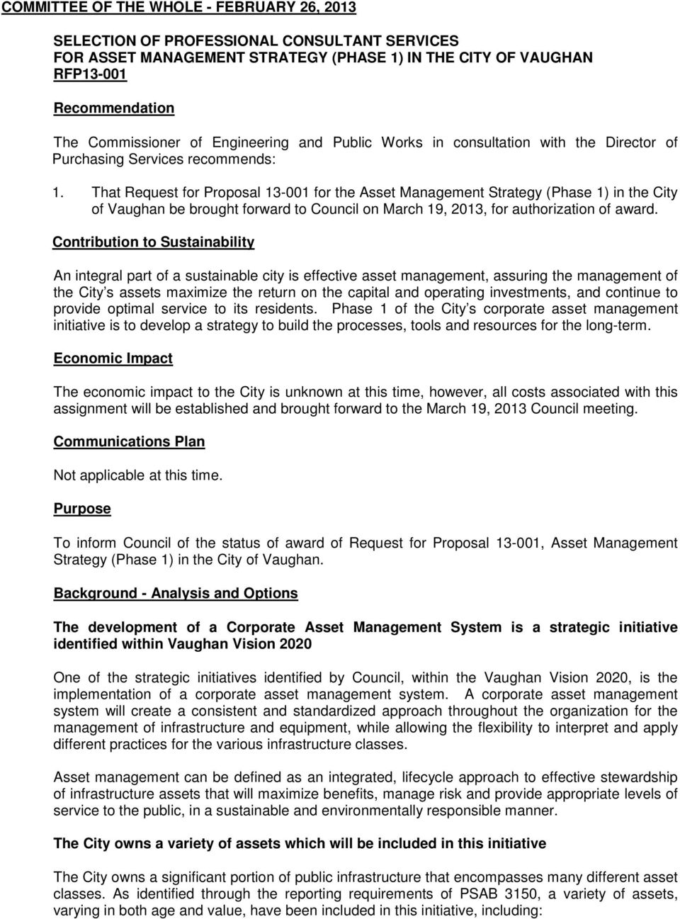 That Request for Proposal 13-001 for the Asset Management Strategy (Phase 1) in the City of Vaughan be brought forward to Council on March 19, 2013, for authorization of award.