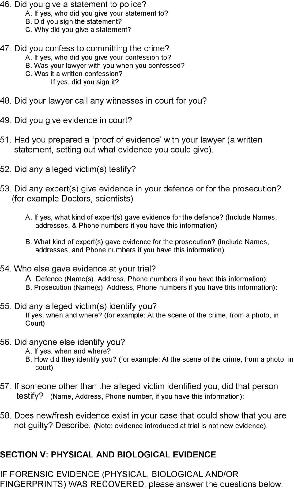 51. Had you prepared a proof of evidence with your lawyer (a written statement, setting out what evidence you could give). 52. Did any alleged victim(s) testify? 53.