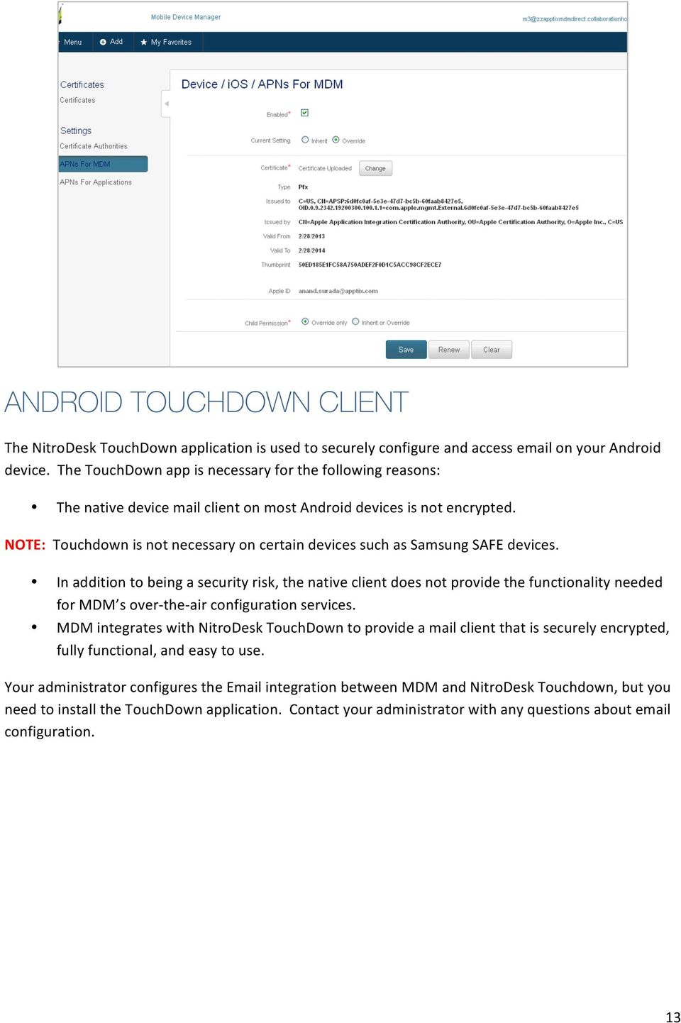 NOTE: Touchdown is not necessary on certain devices such as Samsung SAFE devices.