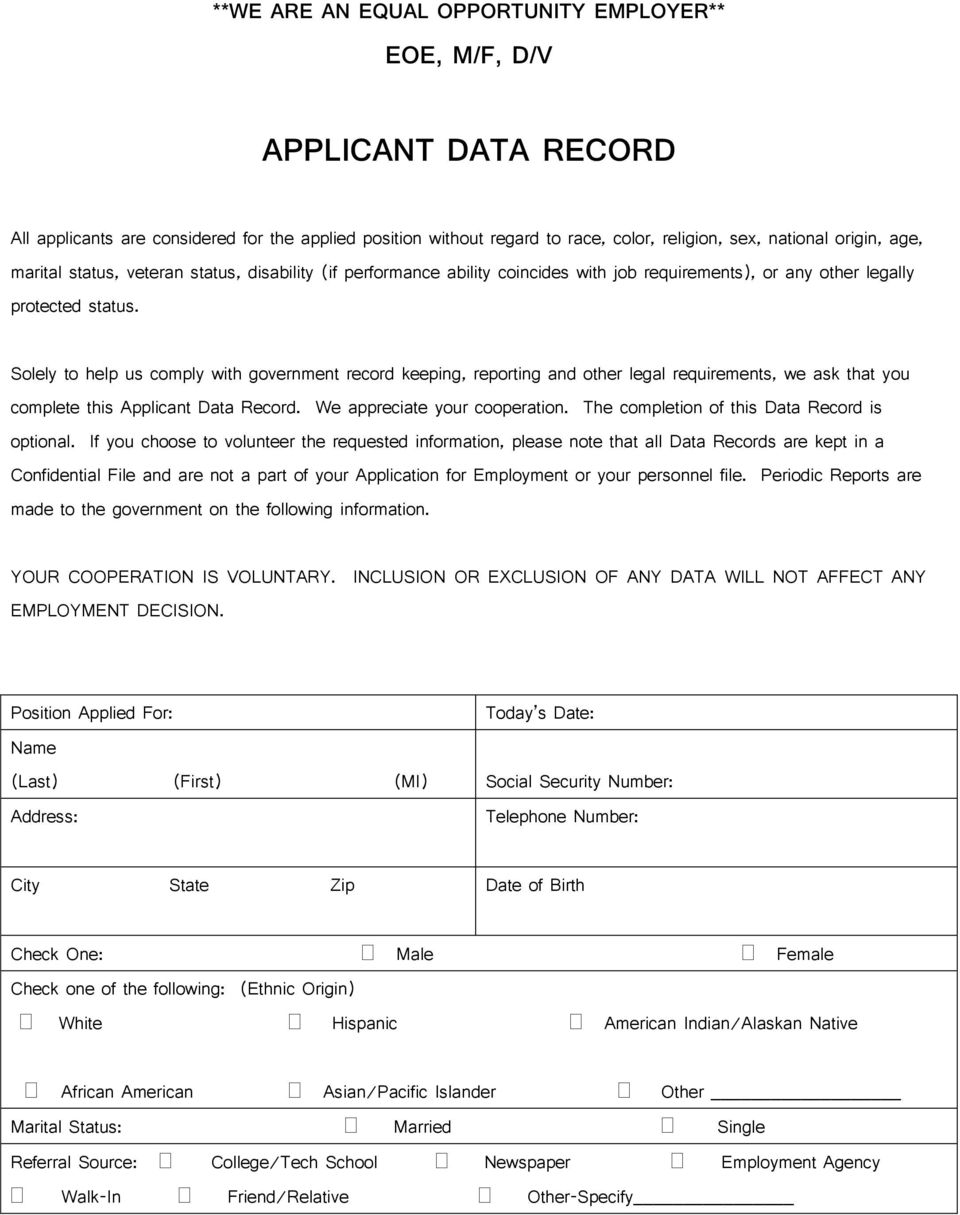 Solely to help us comply with government record keeping, reporting and other legal requirements, we ask that you complete this Applicant Data Record. We appreciate your cooperation.