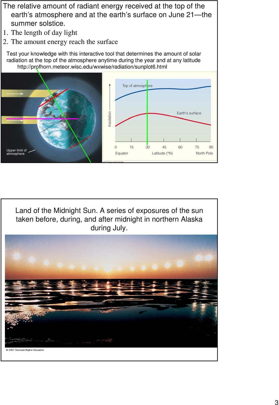 The amount energy reach the surface Test your knowledge with this interactive tool that determines the amount of solar radiation at the top of