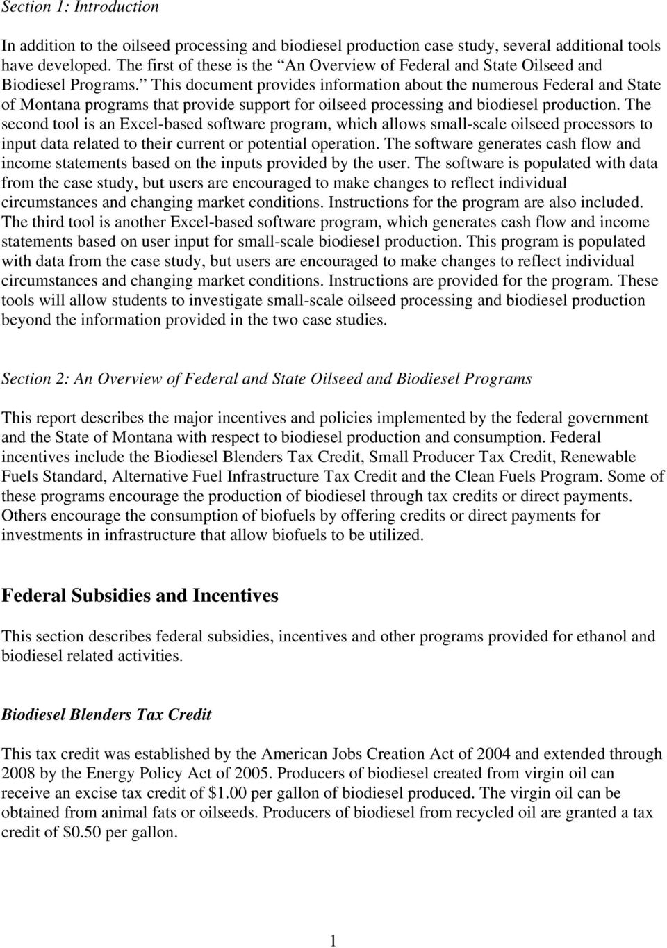 This document provides information about the numerous Federal and State of Montana programs that provide support for oilseed processing and biodiesel production.