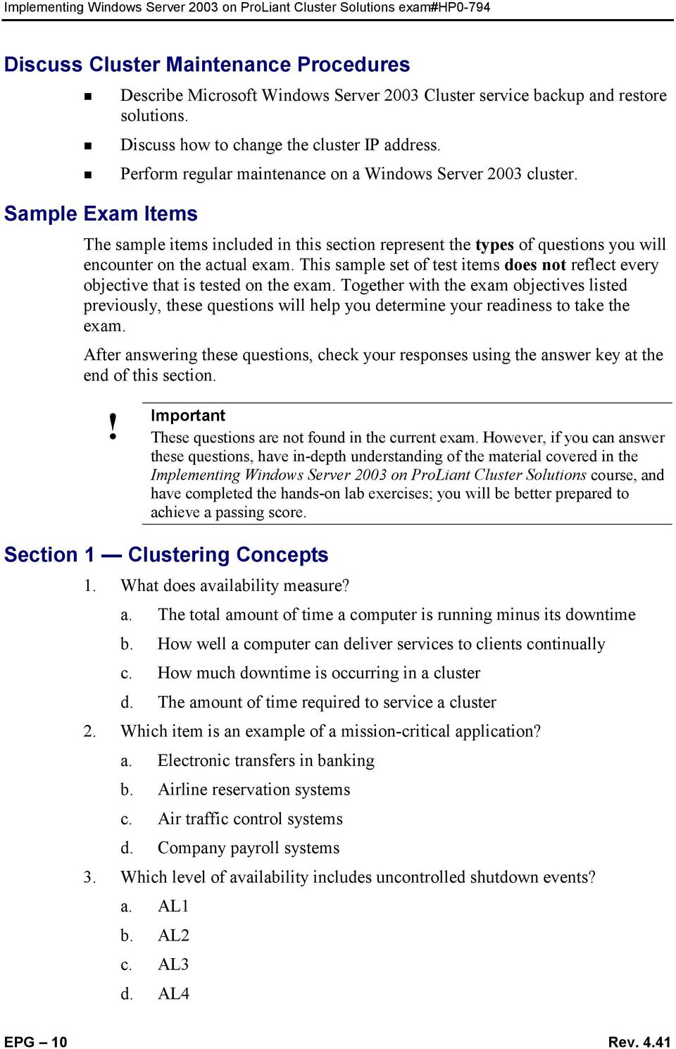 This sample set of test items does not reflect every objective that is tested on the exam.
