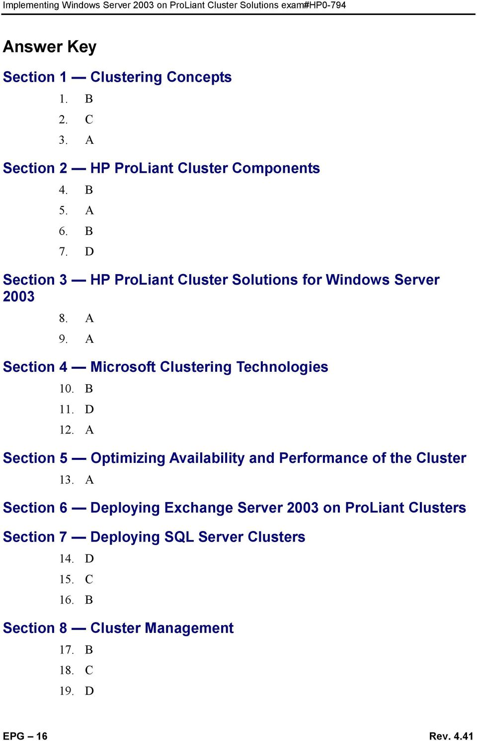 B 11. D 12. A Section 5 Optimizing Availability and Performance of the Cluster 13.