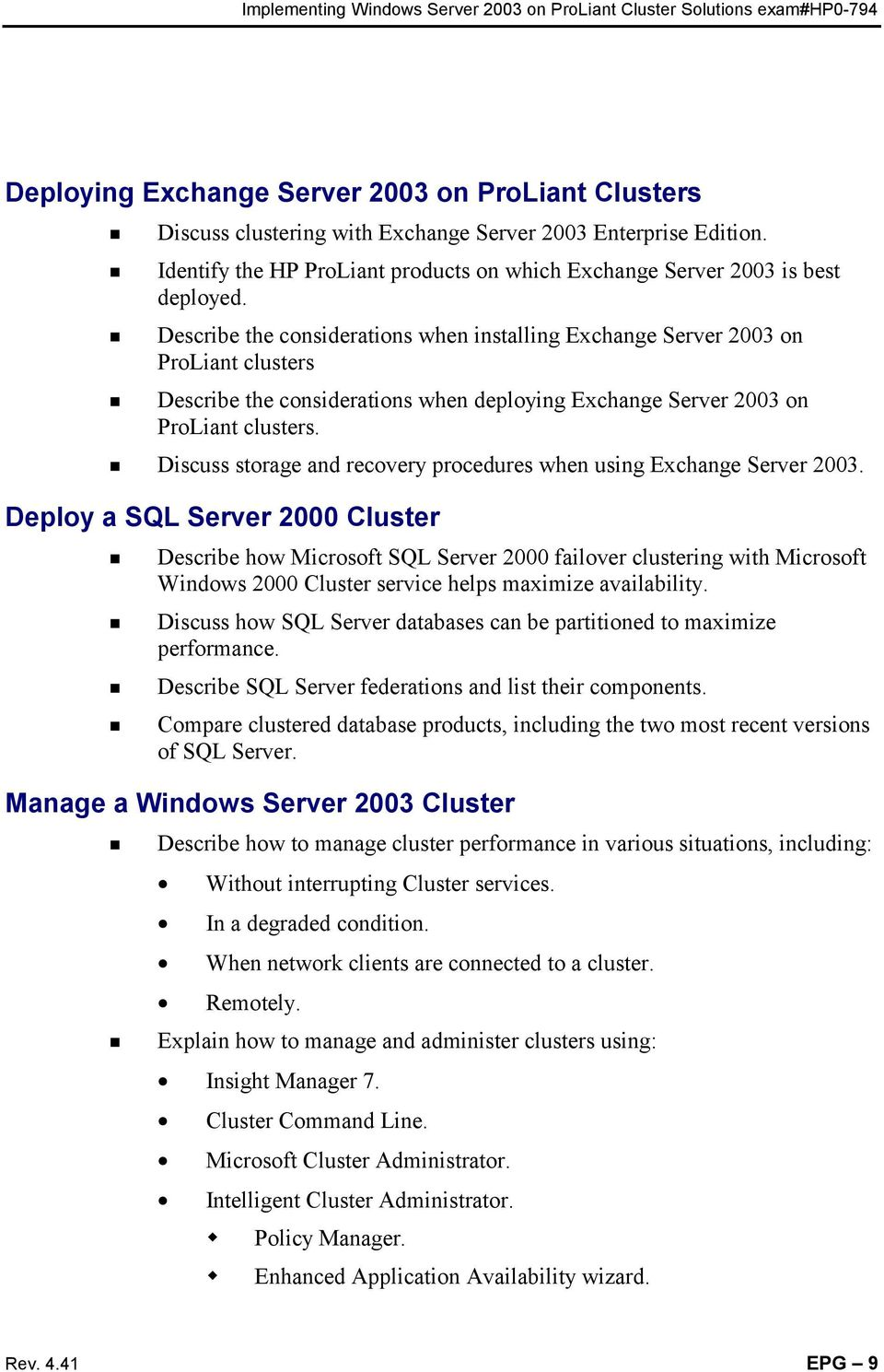 Discuss storage and recovery procedures when using Exchange Server 2003.