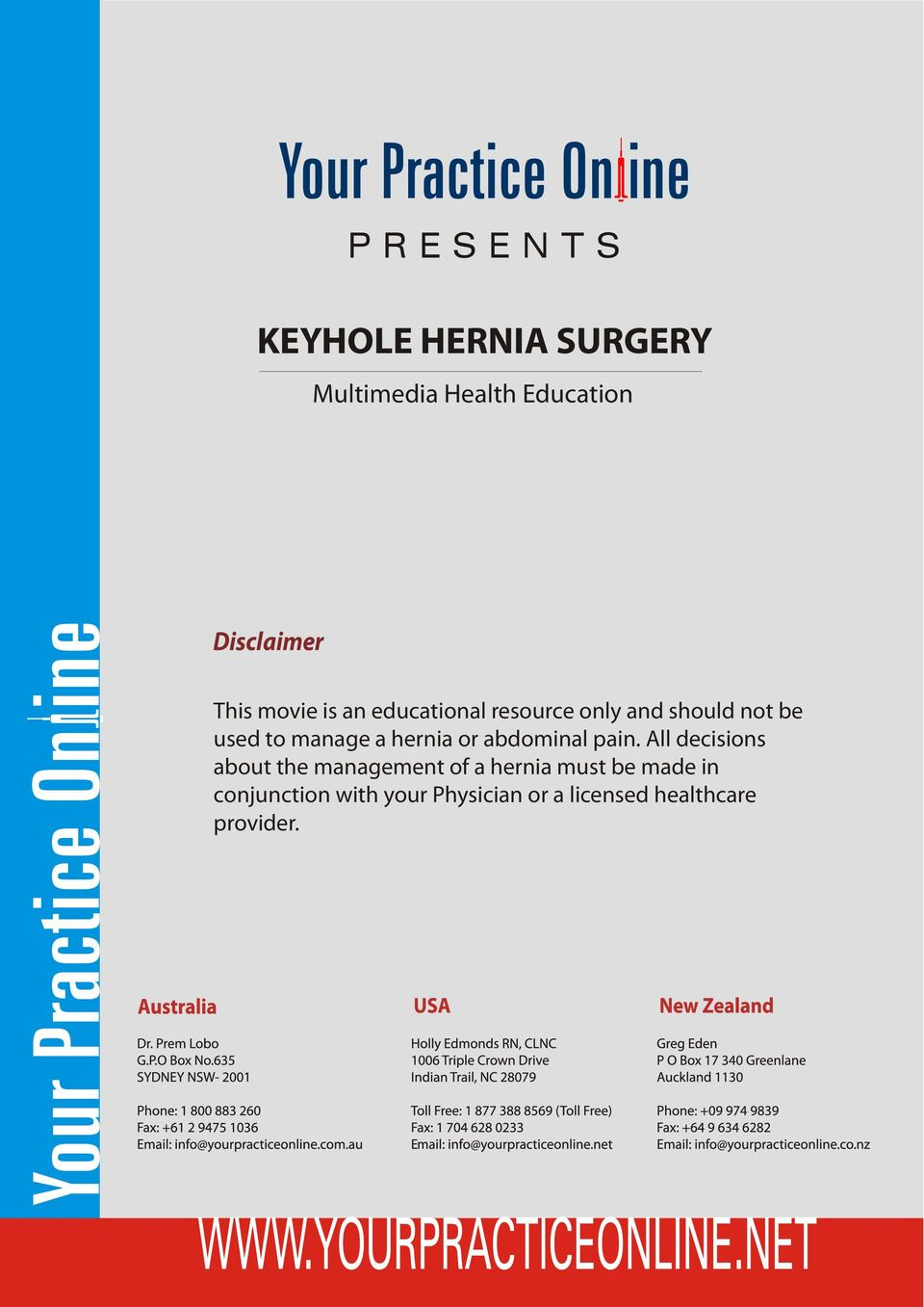 All decisions about the management of a hernia must be made