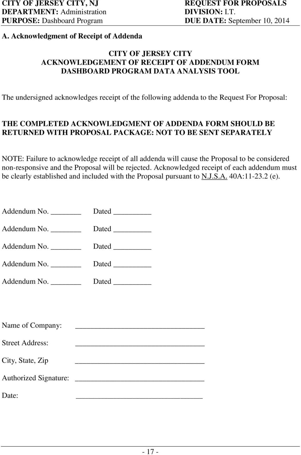 to the Request For Proposal: THE COMPLETED ACKNOWLEDGMENT OF ADDENDA FORM SHOULD BE RETURNED WITH PROPOSAL PACKAGE: NOT TO BE SENT SEPARATELY NOTE: Failure to acknowledge receipt of all addenda will