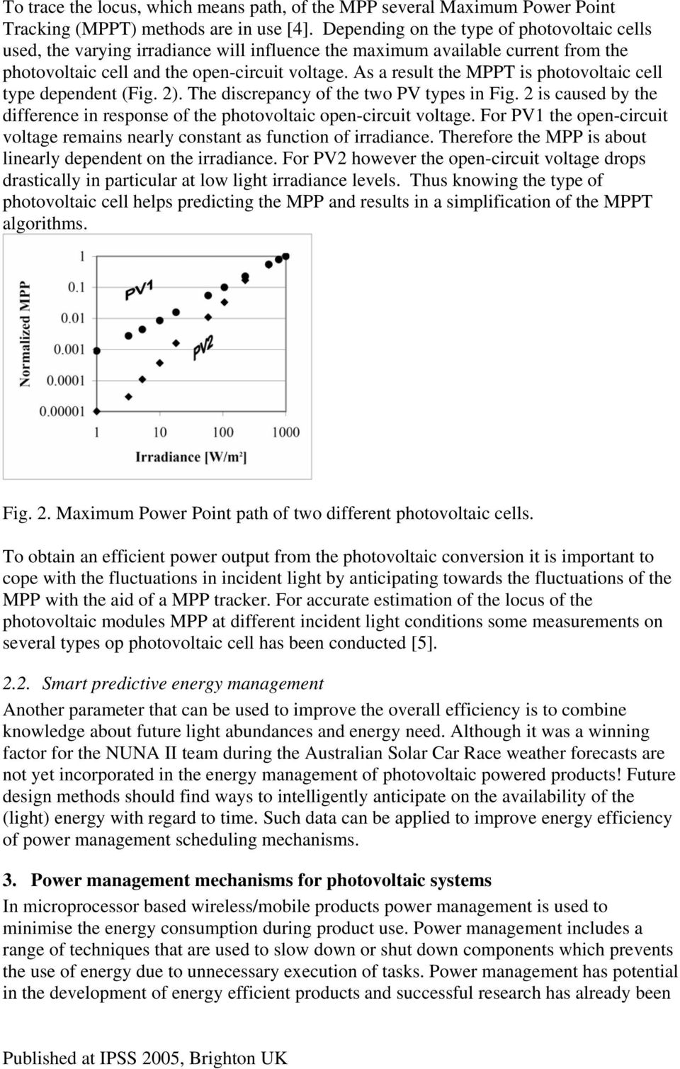 As a result the MPPT is photovoltaic cell type dependent (Fig. 2). The discrepancy of the two PV types in Fig. 2 is caused by the difference in response of the photovoltaic open-circuit voltage.