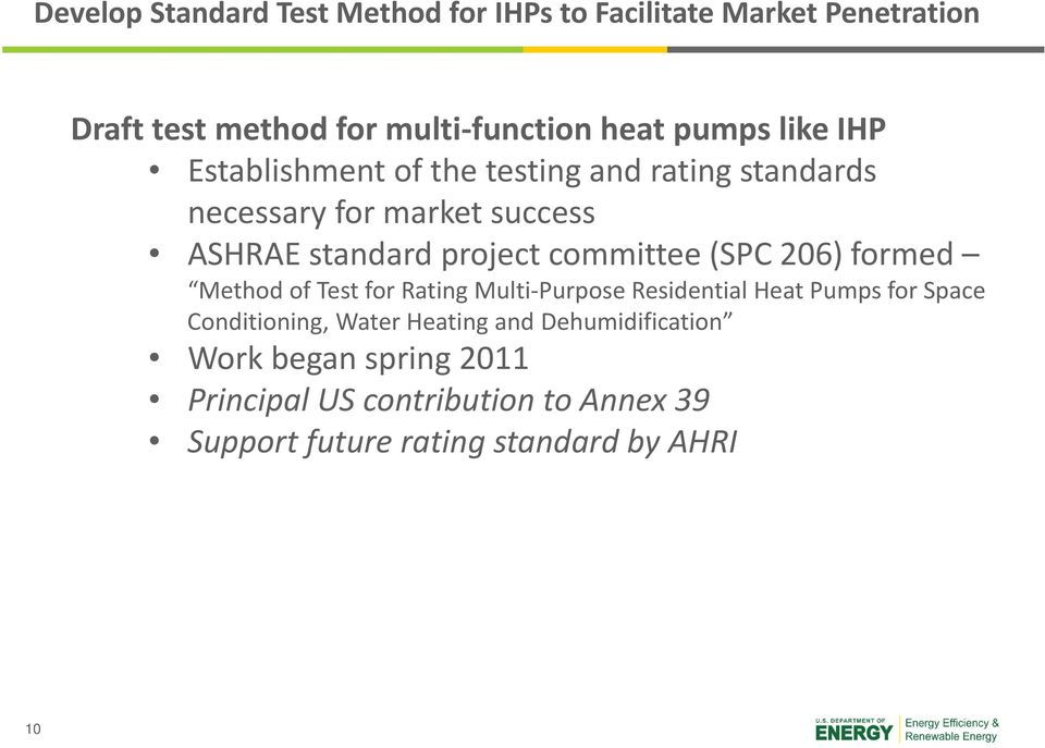 committee (SPC 206) formed Method of Test for Rating Multi Purpose Residential Heat Pumps for Space Conditioning, Water