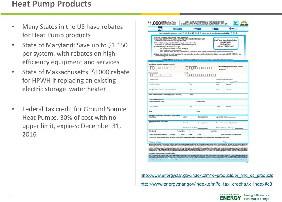 storage water heater Federal Tax credit for Ground Source Heat Pumps, 30% of cost with no upper limit, expires: December 31, 2016