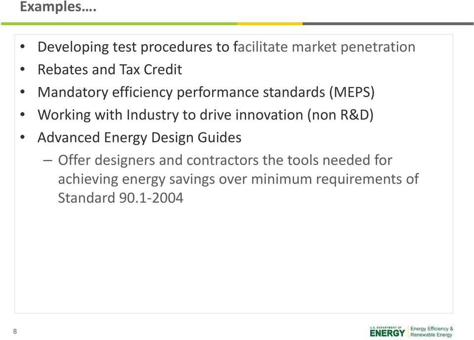 Mandatory efficiency performance standards (MEPS) Working with Industry to drive