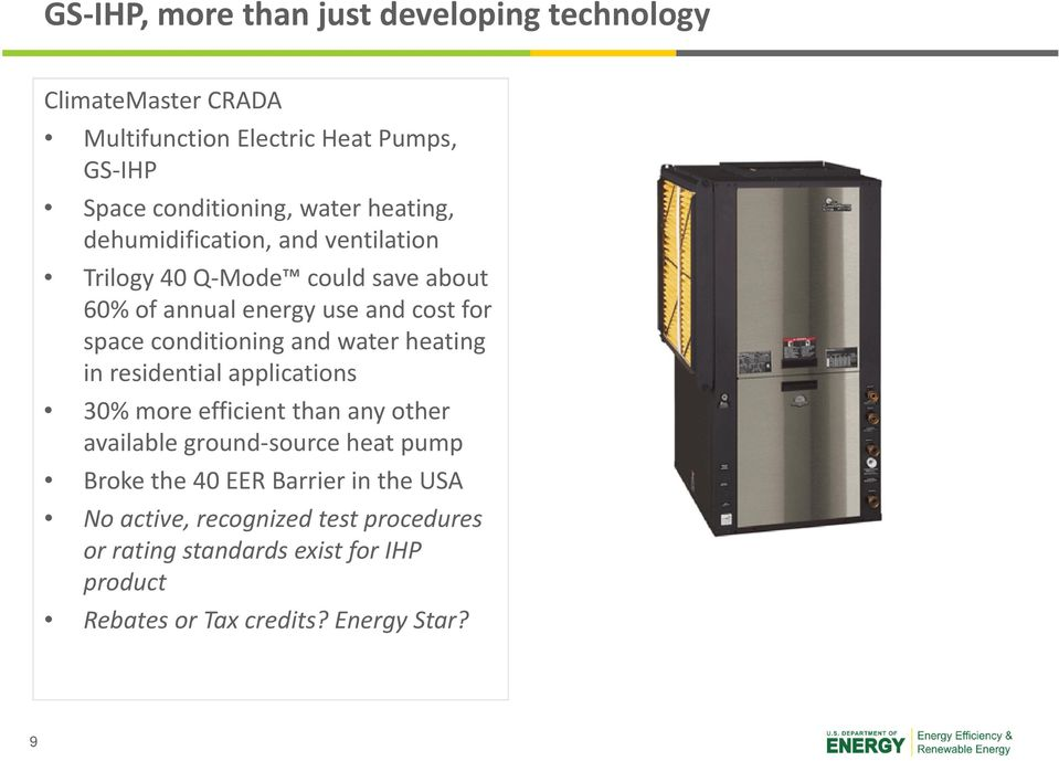conditioning and water heating in residential applications 30% more efficient than any other available ground source heat pump Broke