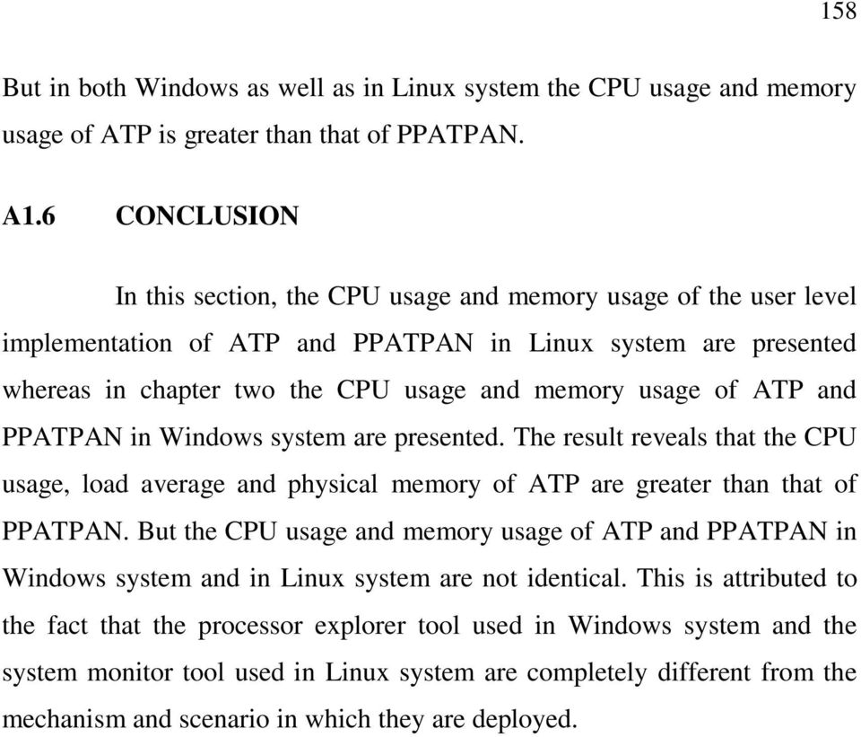 ATP and PPATPAN in Windows system are presented. The result reveals that the CPU usage, load average and physical memory of ATP are greater than that of PPATPAN.