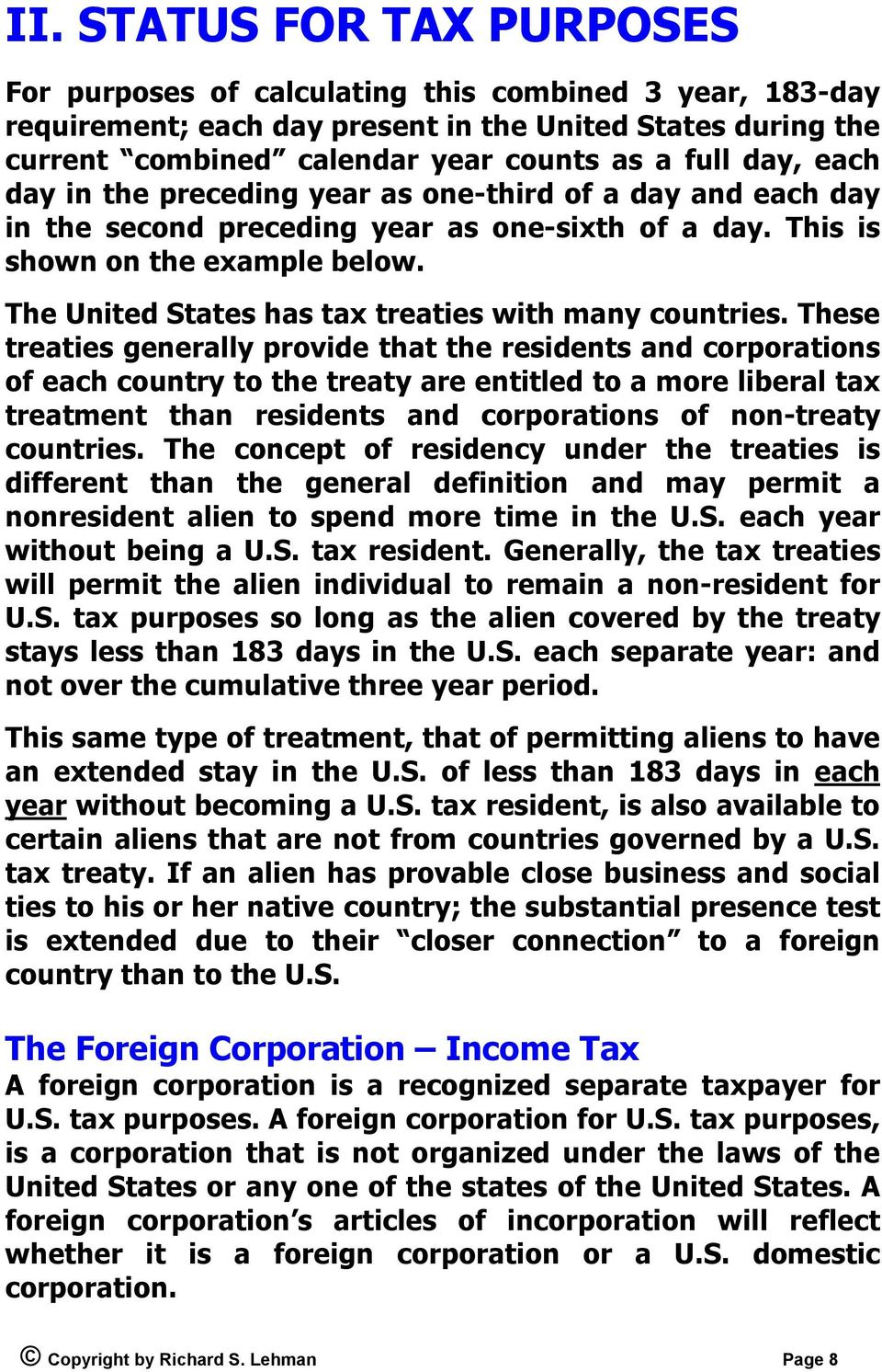 The United States has tax treaties with many countries.