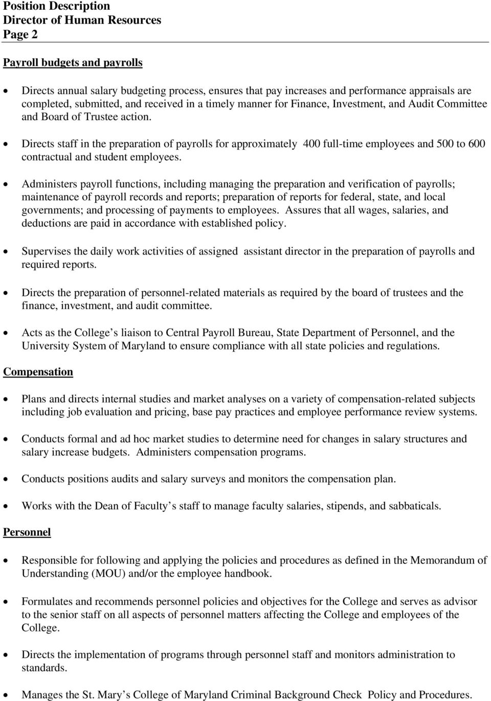 Directs staff in the preparation of payrolls for approximately 400 full-time employees and 500 to 600 contractual and student employees.