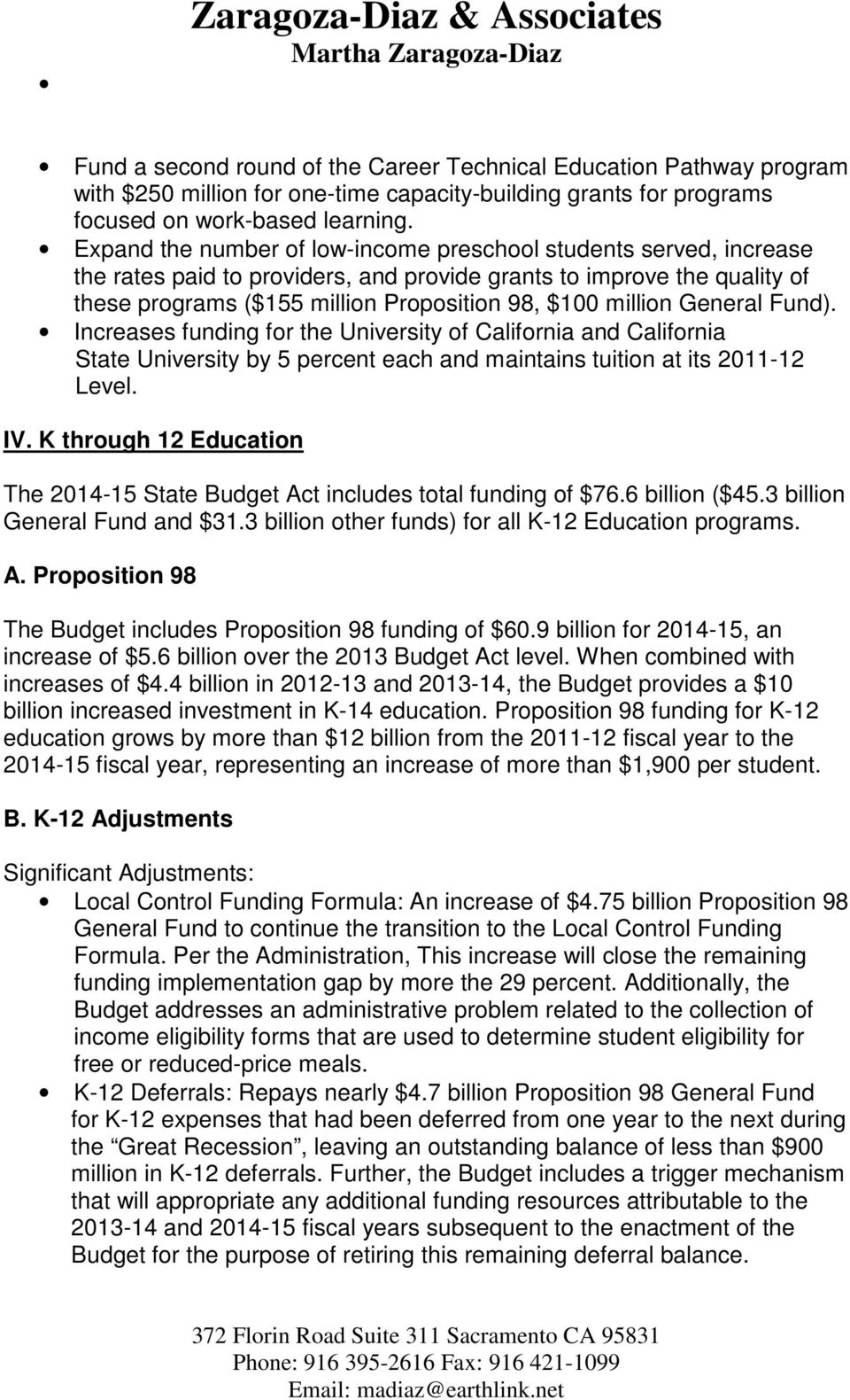 General Fund). Increases funding for the University of California and California State University by 5 percent each and maintains tuition at its 2011-12 Level. IV.