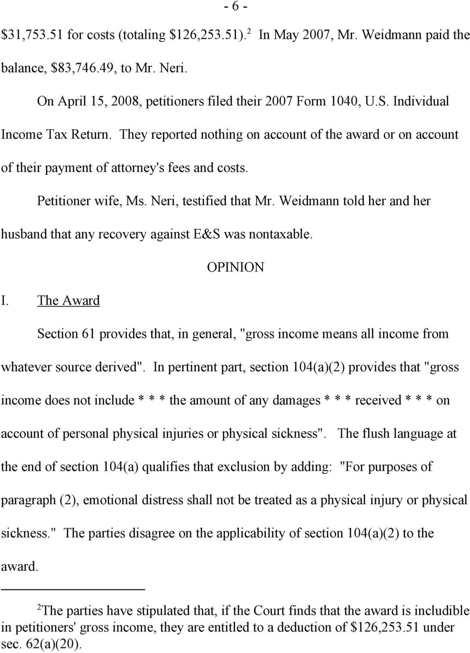 "Weidmann told her and her husband that any recovery against E&S was nontaxable. OPINION I. The Award Section 61 provides that, in general, ""gross income means all income from whatever source derived""."