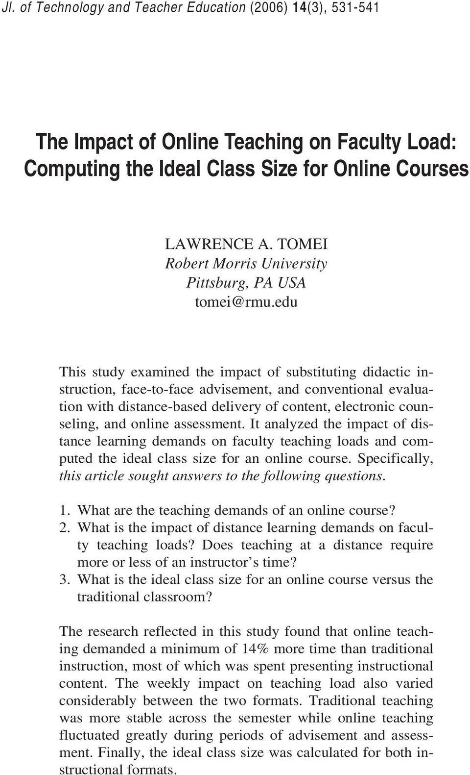 edu This study examined the impact of substituting didactic instruction, face-to-face advisement, and conventional evaluation with distance-based delivery of content, electronic counseling, and