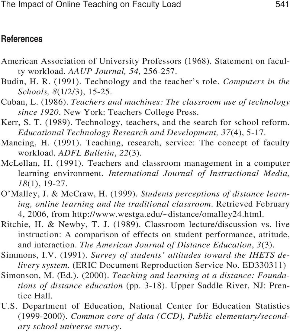 Kerr, S. T. (1989). Technology, teachers, and the search for school reform. Educational Technology Research and Development, 37(4), 5-17. Mancing, H. (1991).