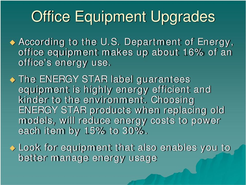 The ENERGY STAR label guarantees equipment is highly energy efficient and kinder to the environment.