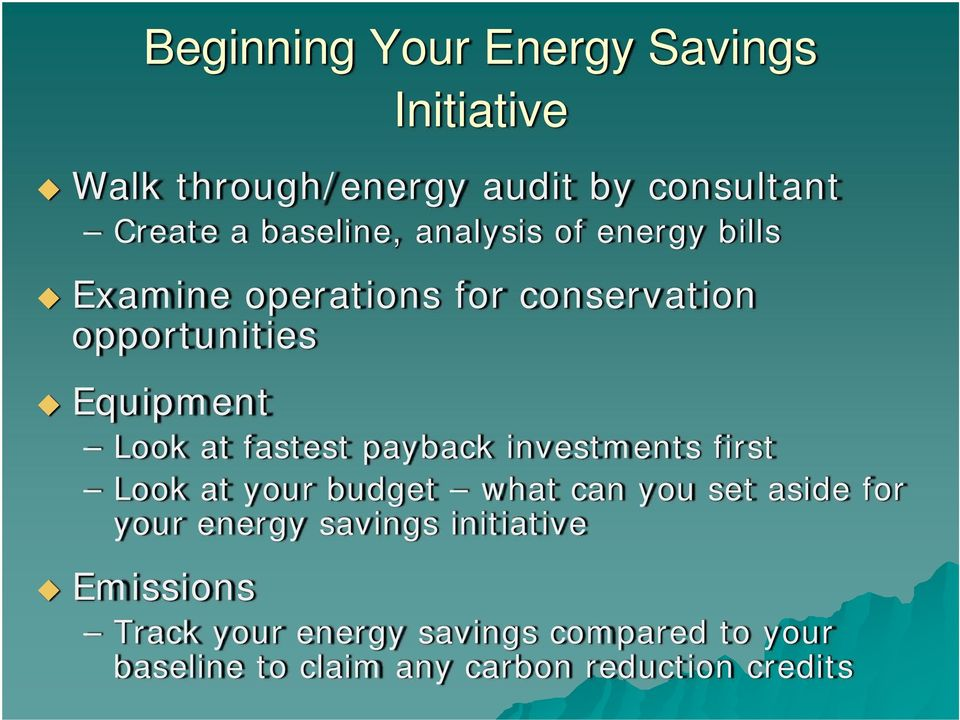 payback investments first Look at your budget what can you set aside for your energy savings