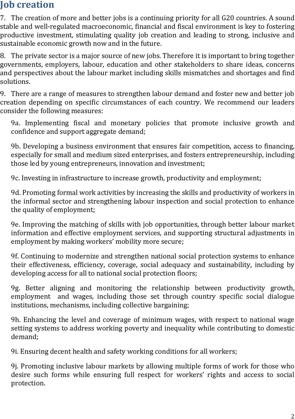 sustainable economic growth now and in the future. 8. The private sector is a major source of new jobs.