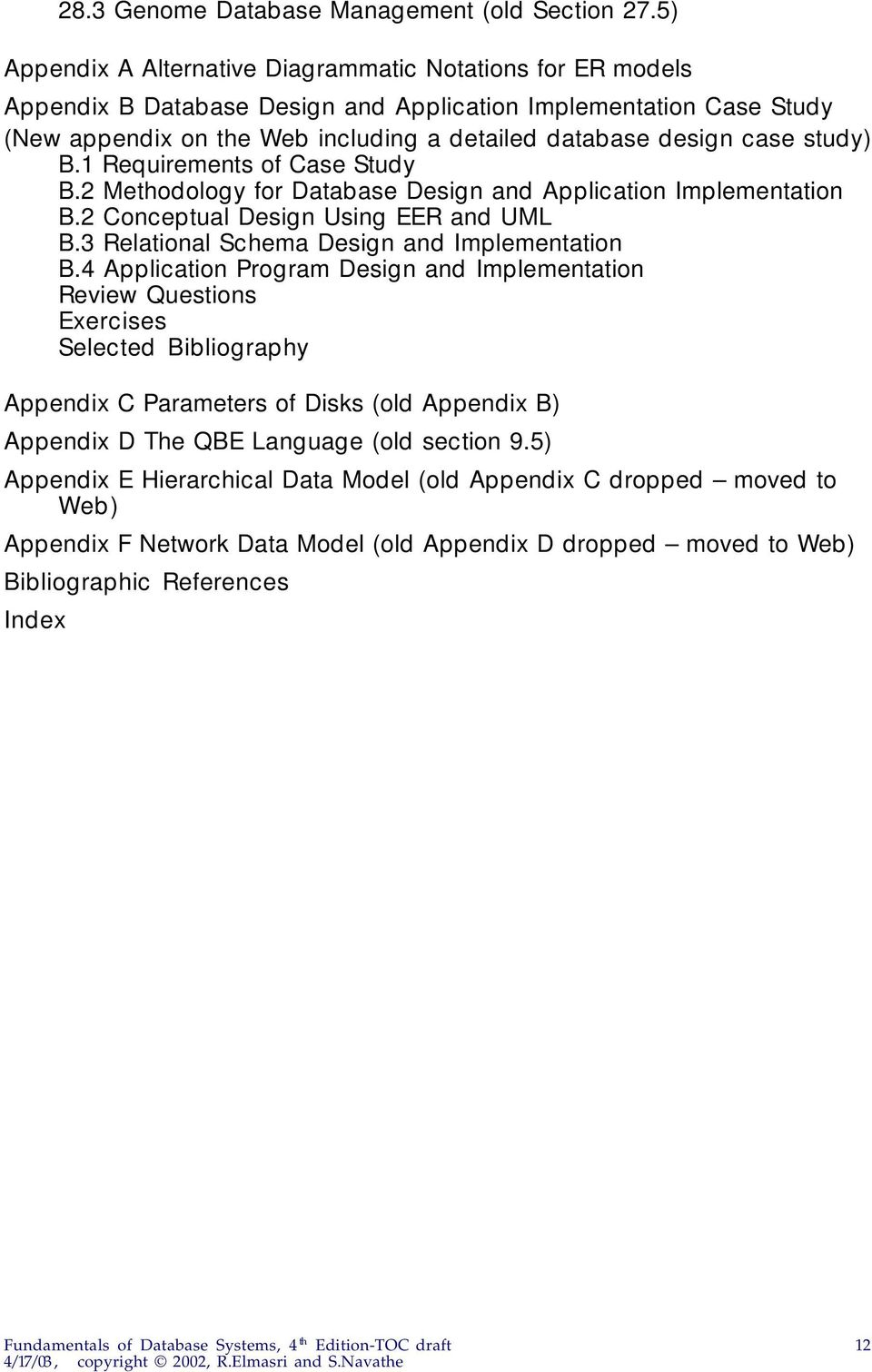 study) B.1 Requirements of Case Study B.2 Methodology for Database Design