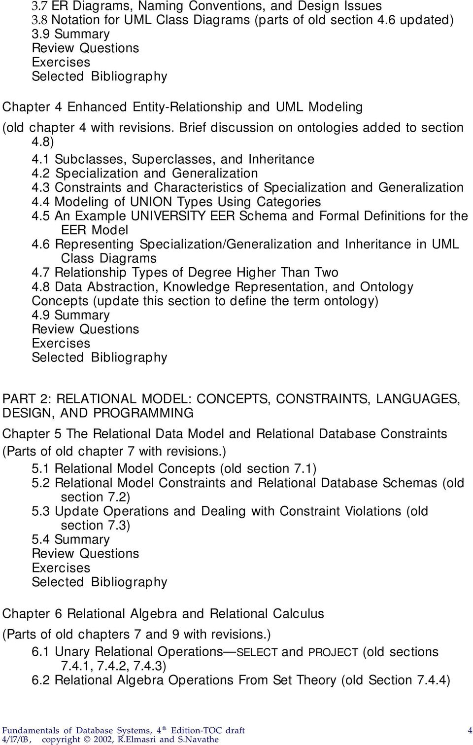 2 Specialization and Generalization 4.3 Constraints and Characteristics of  Specialization and Generalization 4.4 Modeling of UNION