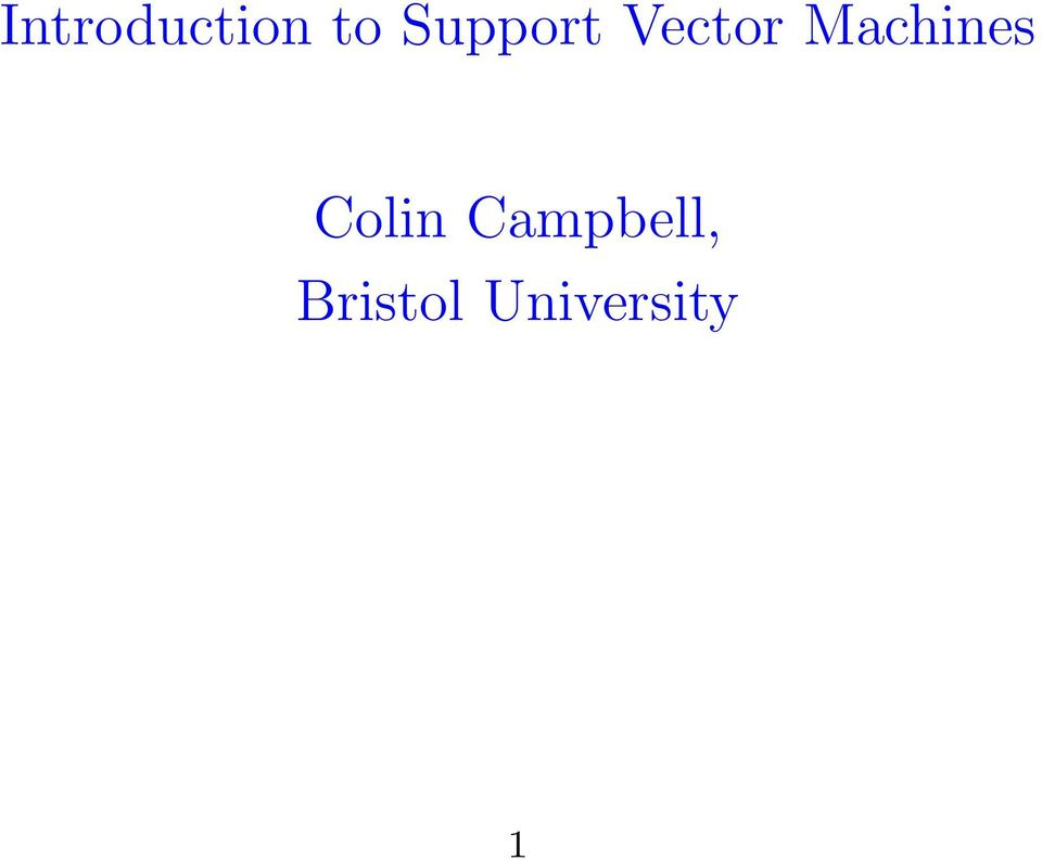 Introduction to Support Vector Machines  Colin Campbell
