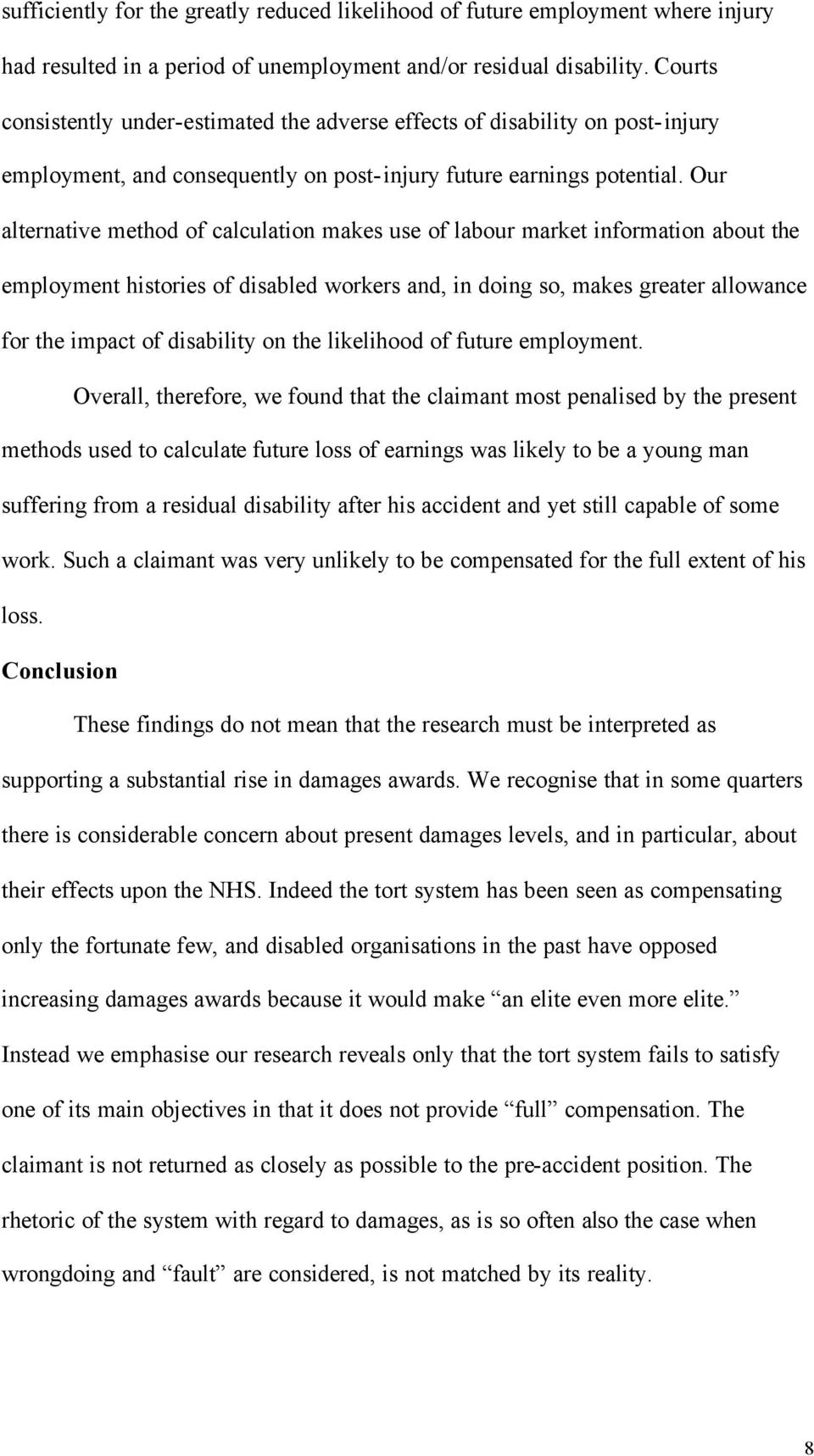 Our alternative method of calculation makes use of labour market information about the employment histories of disabled workers and, in doing so, makes greater allowance for the impact of disability
