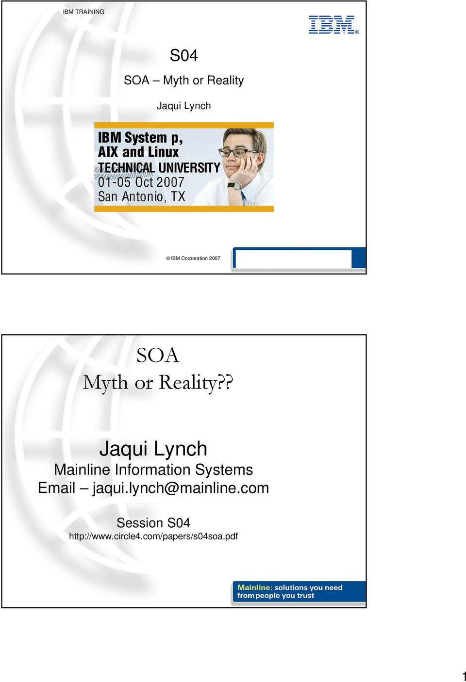 ? Jaqui Lynch Mainline Information Systems Email jaqui.