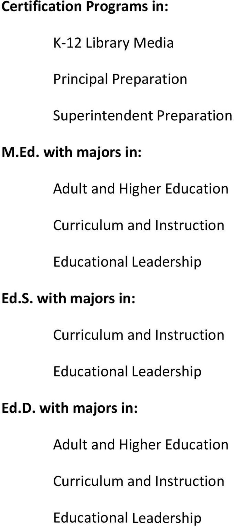 with majors in: Adult and Higher Education Curriculum and Instruction Educational