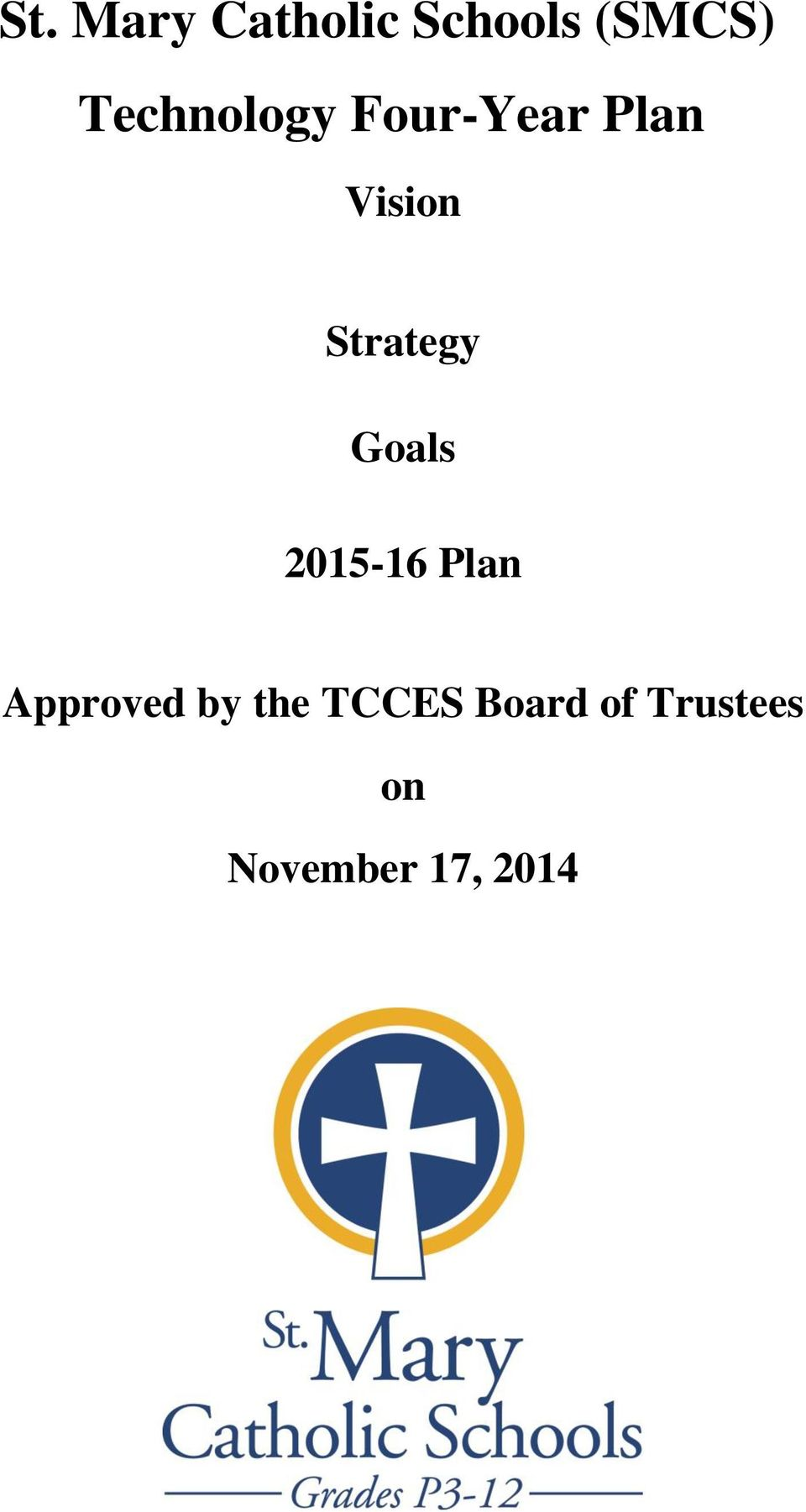 Strategy Goals 2015-16 Plan Approved