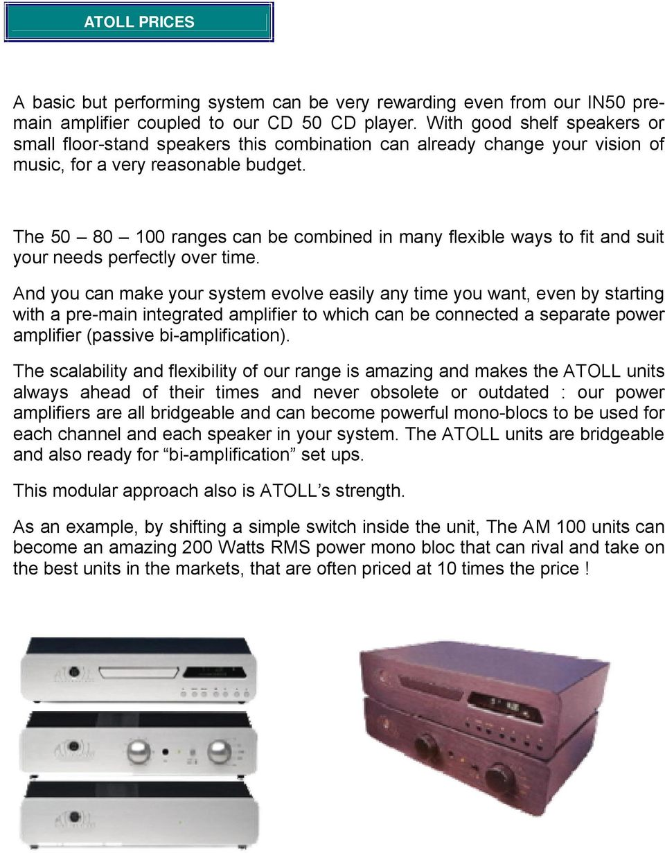 Atoll S Philosophy To Achieve This Goal Offers A Product Meridian Audio Mpa Solid State Amplifier The 50 80 100 Ranges Can Be Combined In Many Flexible Ways Fit And Suit